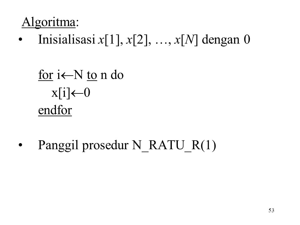 Algoritma: Inisialisasi x[1], x[2], …, x[N] dengan 0.